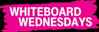 Whiteboard Wednesdays